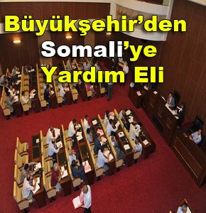 BÜYÜKŞEHİR'DEN SOMALİ'YE YARDIM