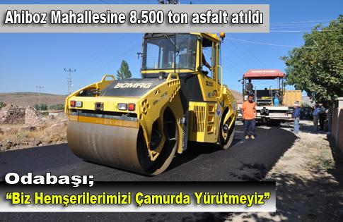Ahiboz Mahallesine 8.500 ton asfalt atıldı