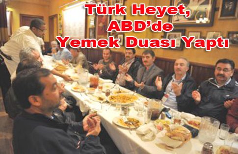 Türk Heyet, ABD'de Yemek Duası Yaptı