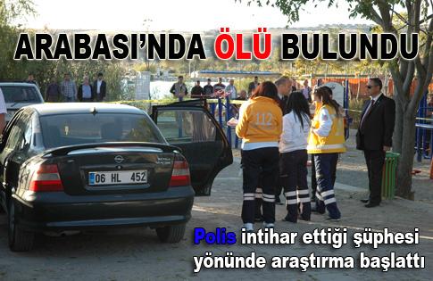 ARABASINDA ÖLÜ BULUNDU..