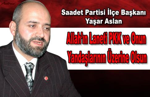 ALLAH 'IN LANETİ PKK VE ONUN YANDAŞLARININ ÜZERİNE OLSUN!!!