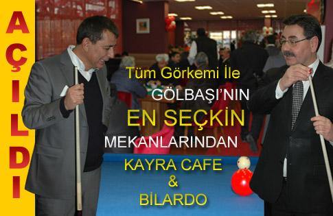 TÜM GÖRKEMİ İLE KAYRA CAFE & BİLARDO AÇILDI
