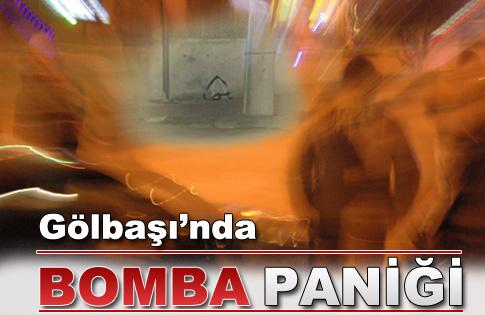 GÖLBAŞINDA BOMBA PANİĞİ
