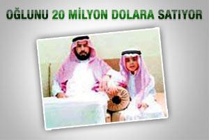 Oğlunu 20 milyon dolara satışa çıkardı