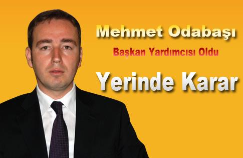 Mehmet Odabaşı Başkan Yardımcısı oldu..
