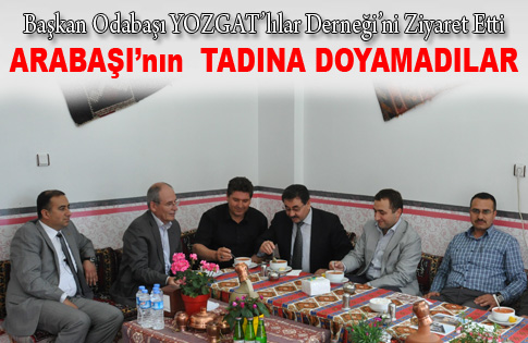 Odabaşı'ndan Yozgatlılara ziyaret