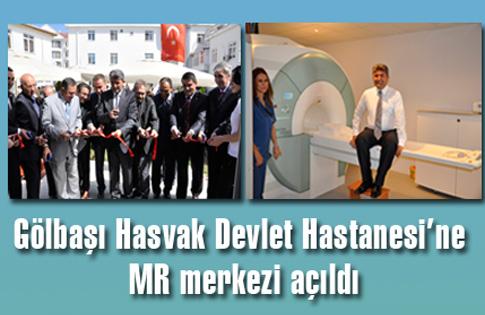 Gölbaşı Hasvak Devlet Hastanesi'ne MR merkezi açıldı