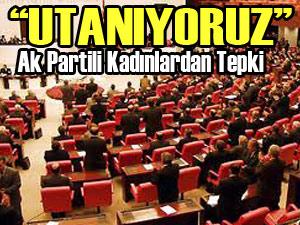 AK Partili vekillerden tepki: Utanıyoruz!