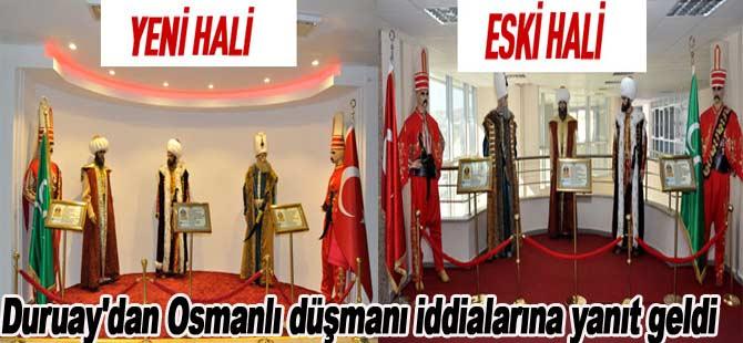 Duruay'dan Osmanlı düşmanı iddialarına yanıt geldi