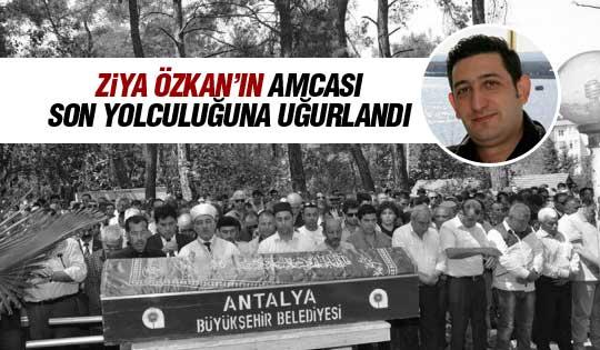 Ziya Özkan amcasını kaybetti