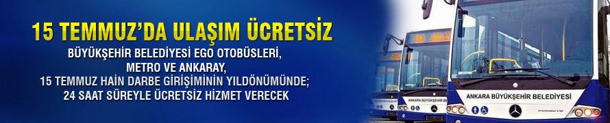 Ankara'da ulaşım 15 Temmuz'da ücretsiz