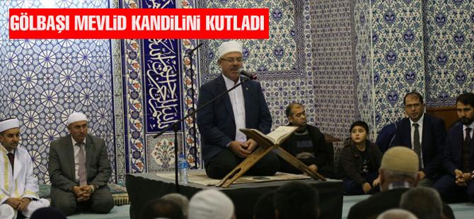GÖLBAŞI MEVLİD KANDİLİ'Nİ KUTLADI