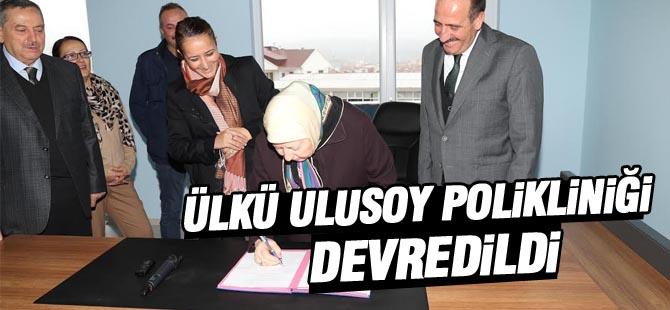Ülkü Ulusoy Polikliniği devredildi