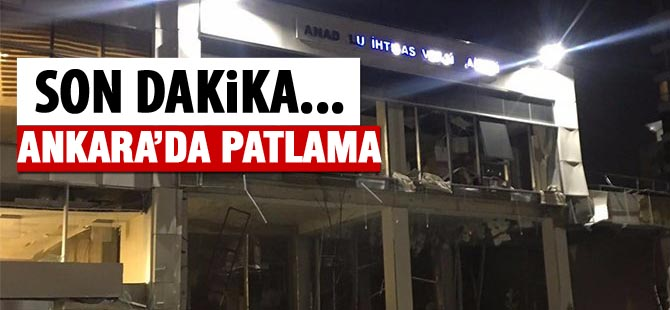 Ankara'da patlama meydana geldi