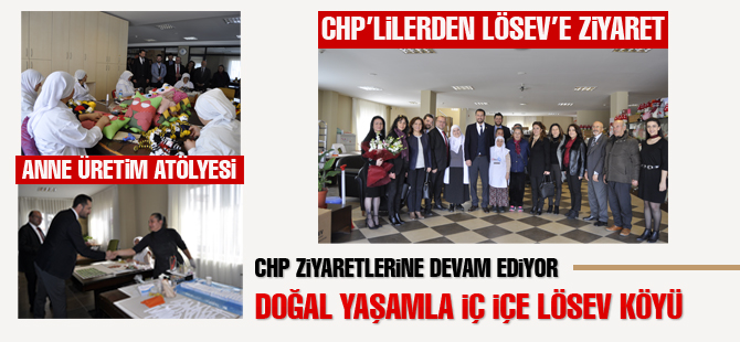 CHP'lilerden LÖSEV'e ziyaret