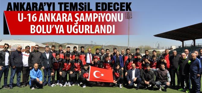 U-16 Ankara Şampiyonu dualarla Bolu'ya uğurlandı