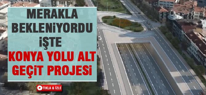 Merakla beklenen Konya Yolu alt geçit projesi