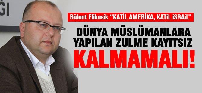 """CHP İlçe Başkanı Elikesik; """"Dünya Müslümanlara yapılan zulme kayıtsız kalmamalı"""""""