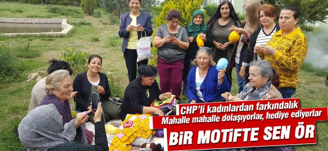 """CHP'li kadınlardan """"bir motifte sen ör"""" hareketi"""