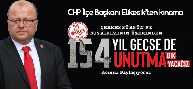 CHP' İlçe Başkanı Elikesik Çerkes sürgününü kınadı