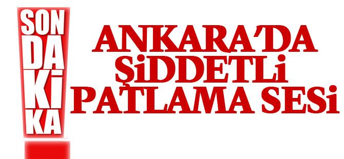 Ankara'da patlama sesi korkuttu