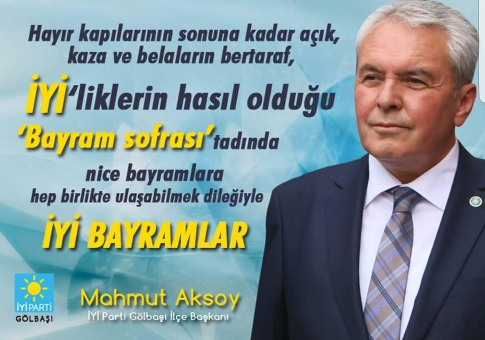 İYİ Parti Gölbaşı İlçe Başkanı Mahmut Aksoy'dan Kurban Bayramı Mesajı