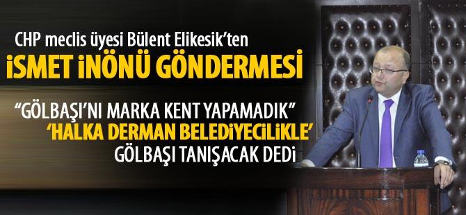 CHP'li Elikesik; 'Gölbaşı'nı marka kente dönüştüremedik'
