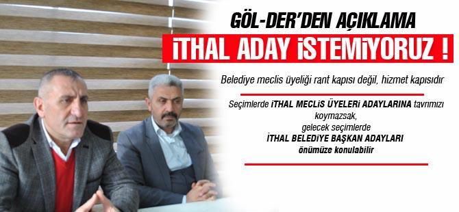 """GÖL-DER Başkanı Demirci; """"İthal aday istemiyoruz"""""""