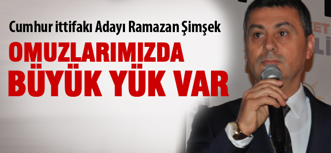 """Cumhur İttifakı Adayı Ramazan Şimşek; """"İşimiz zor"""""""