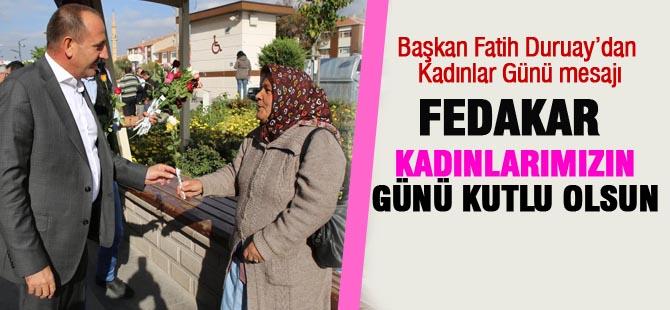 Başkan Fatih Duruay'dan Kadınlar Günü mesajı