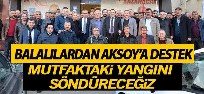 Balalılardan Aksoy'a tam destek