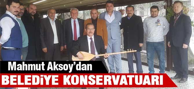 """Mahmut Aksoy;""""Belediye Konservatuarı kuracağız"""""""