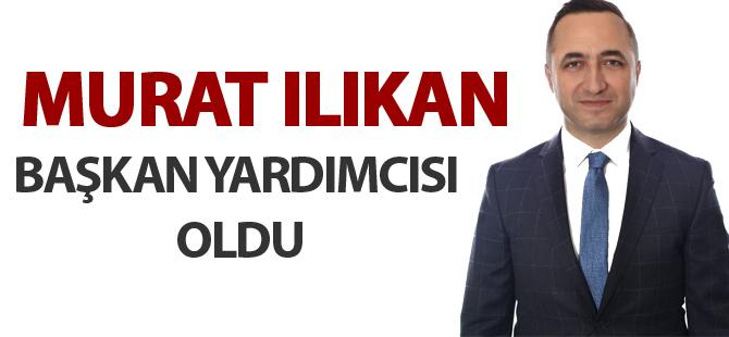 Murat Ilıkan Belediye Başkan Yardımcısı Oldu