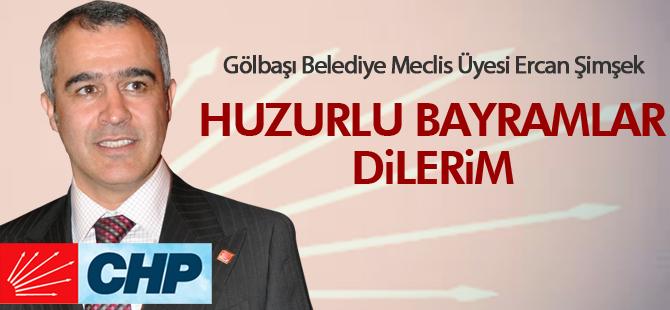 """Ercan Şimşek; """"Huzurlu bayramlar dilerim"""""""