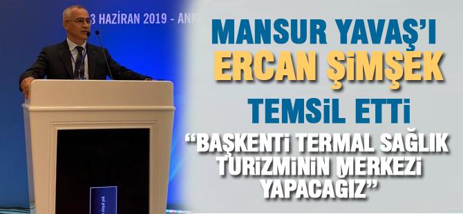 """Ercan Şimşek; """"Ankara termal sağlık turizminin merkezi olacak"""""""