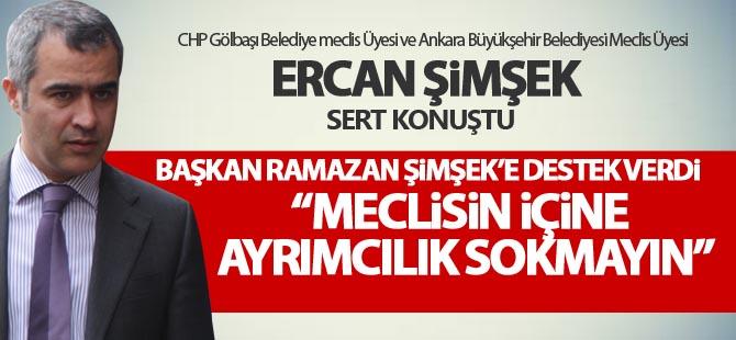 """Ercan Şimşek; """"Meclisin içine ayrımcılık sokmayın"""""""