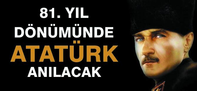Atatürk 81. ölüm yıl dönümünde anılacak