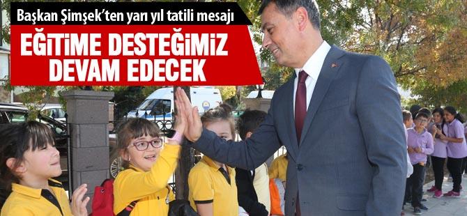 """Başkan Şimşek; """"Eğitim bizim için önemlidir"""""""