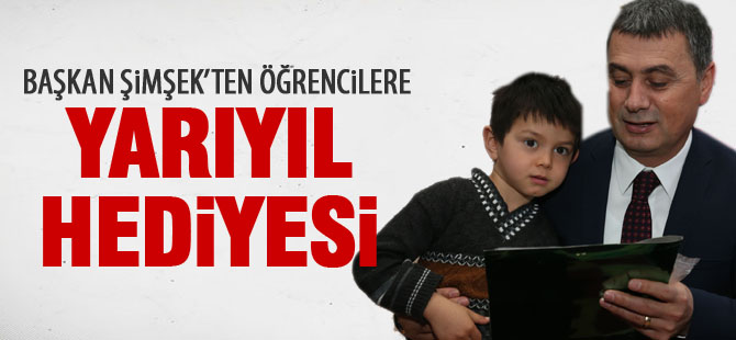 Başkan Şimşek'ten öğrencilere yarıyıl hediyesi