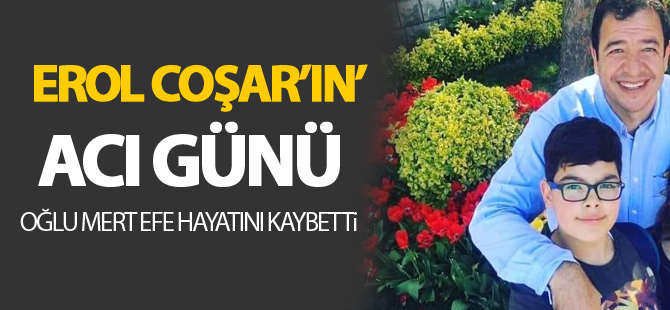 Erol Coşar'ın acı günü