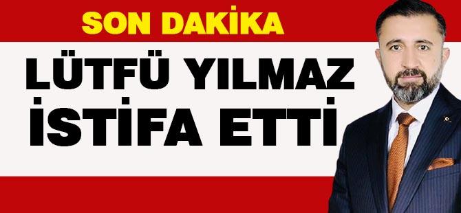 Lütfü Yılmaz AK Parti'den istifa etti