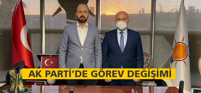 AK Parti'de görev değişimi