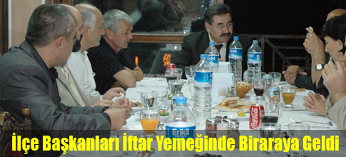 İlçe başkanlarına iftar yemeği