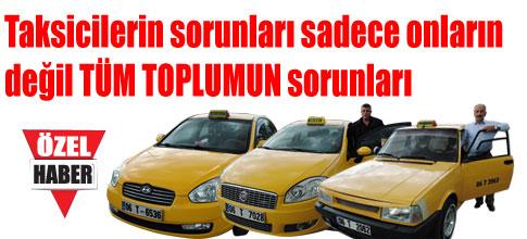 Taksicilerin sorunu sadece onların değil hepimizin sorunu