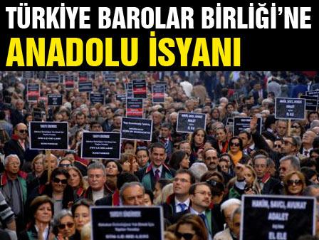 Türkiye Barolar Birliğine Anadolu isyanı