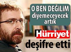 Hürriyet Ahmet Hakanı deşifre etti