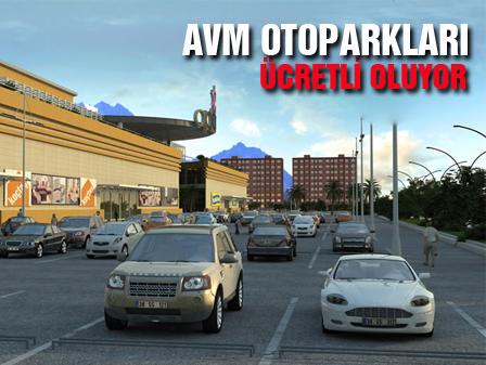 AVM otoparkları ücretli oluyor