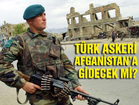Türk askeri Afganistana gidecek mi?