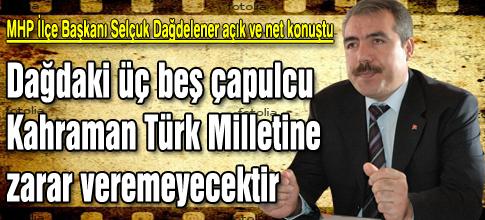 Dağdaki üç beş çapulcu  Türk Milletine zarar vereyecek