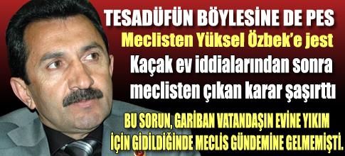 Yüksel Özbeke özel meclis kararı